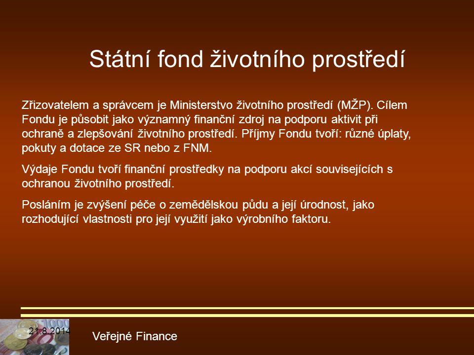 Státní fond životního prostředí Veřejné Finance Zřizovatelem a správcem je Ministerstvo životního prostředí (MŽP). Cílem Fondu je působit jako významn