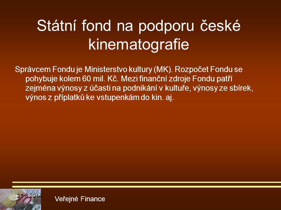 Státní fond na podporu české kinematografie Správcem Fondu je Ministerstvo kultury (MK). Rozpočet Fondu se pohybuje kolem 60 mil. Kč. Mezi finanční zd