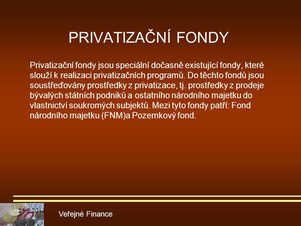 PRIVATIZAČNÍ FONDY Privatizační fondy jsou speciální dočasně existující fondy, které slouží k realizaci privatizačních programů. Do těchto fondů jsou