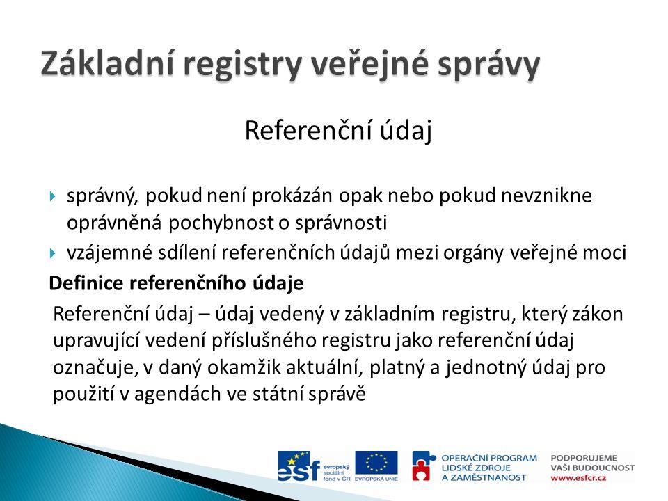 Referenční údaj  správný, pokud není prokázán opak nebo pokud nevznikne oprávněná pochybnost o správnosti  vzájemné sdílení referenčních údajů mezi