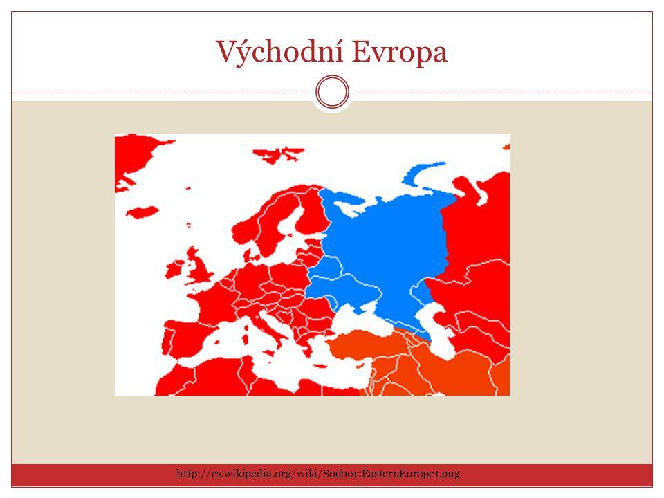 Východní Evropa http://cs.wikipedia.org/wiki/Soubor:EasternEurope1.png