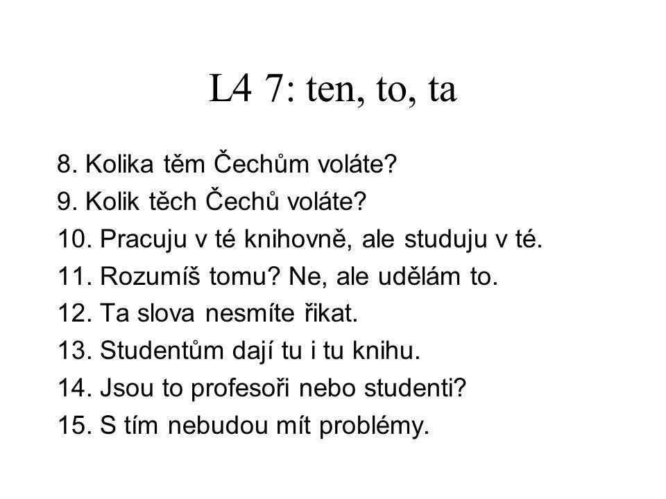 L4 8: Přeložíme do češtiny 1.