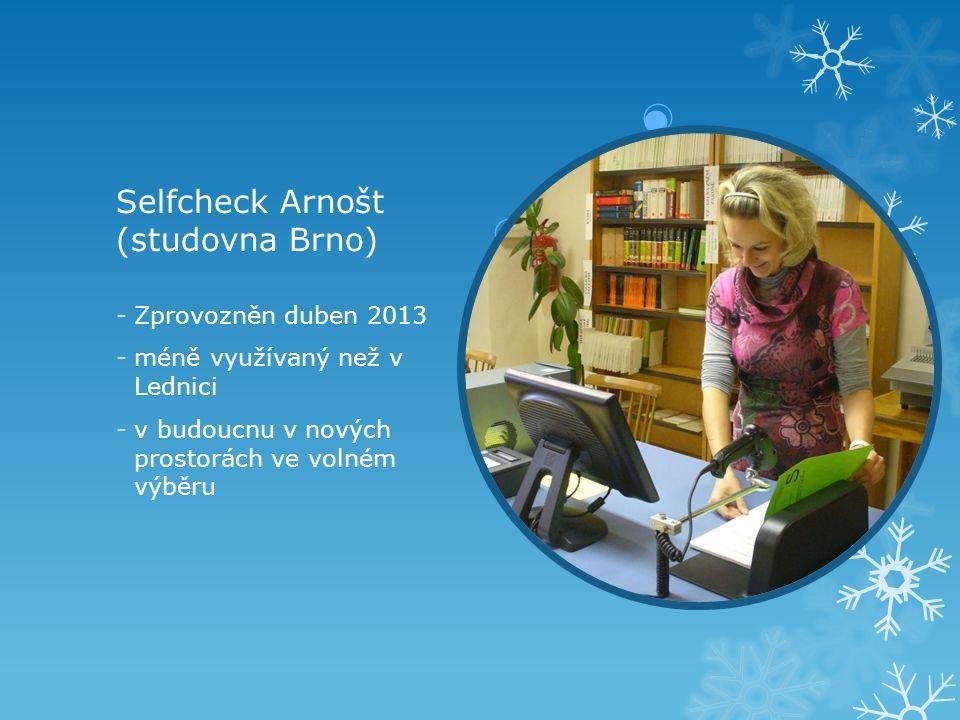 Selfcheck Arnošt (studovna Brno) -Zprovozněn duben 2013 -méně využívaný než v Lednici -v budoucnu v nových prostorách ve volném výběru