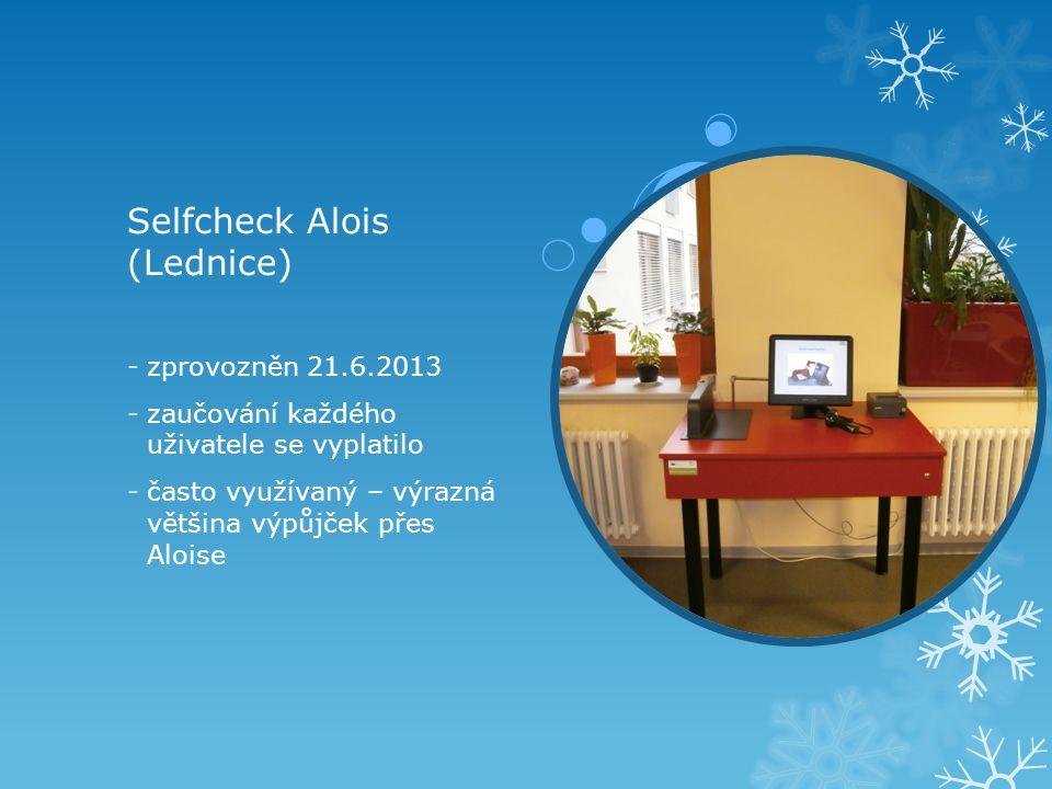 Selfcheck Alois (Lednice) -zprovozněn 21.6.2013 -zaučování každého uživatele se vyplatilo -často využívaný – výrazná většina výpůjček přes Aloise