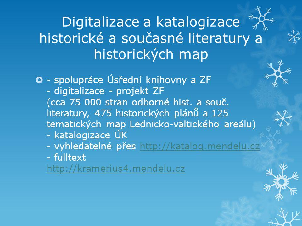 Digitalizace a katalogizace historické a současné literatury a historických map  - spolupráce Úsřední knihovny a ZF - digitalizace - projekt ZF (cca