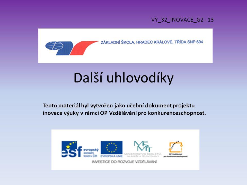 Další uhlovodíky VY_32_INOVACE_G2 - 13 Tento materiál byl vytvořen jako učební dokument projektu inovace výuky v rámci OP Vzdělávání pro konkurencesch