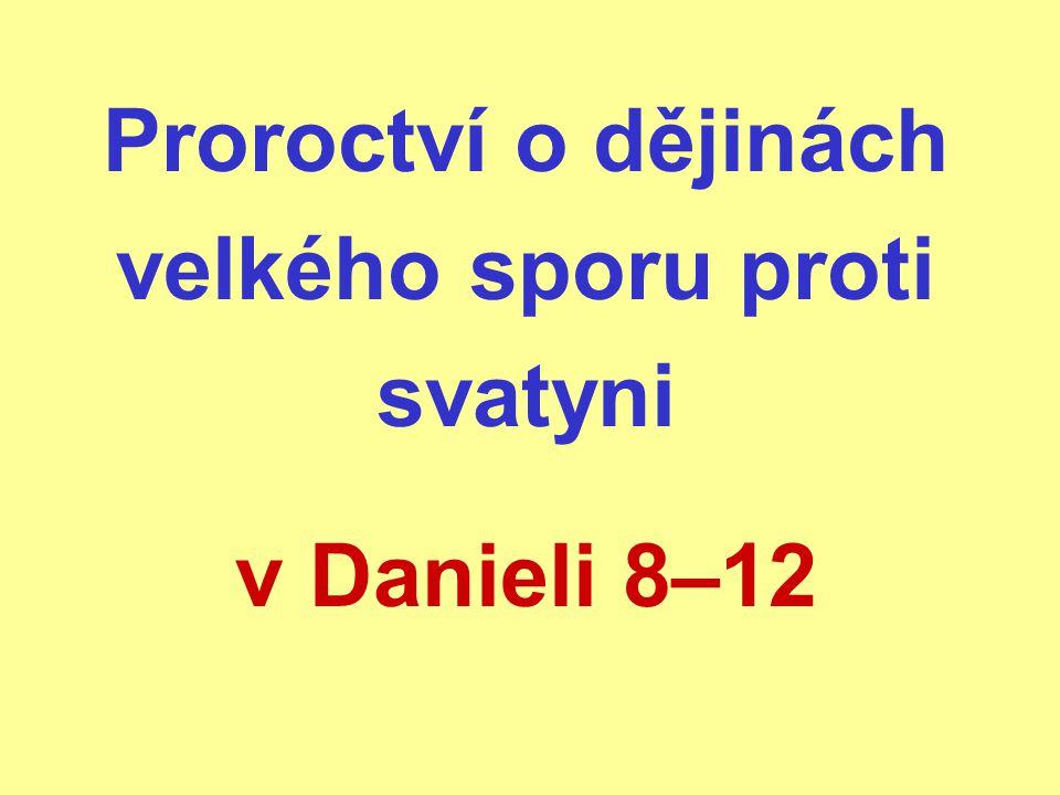 Proroctví o dějinách velkého sporu proti svatyni v Danieli 8–12