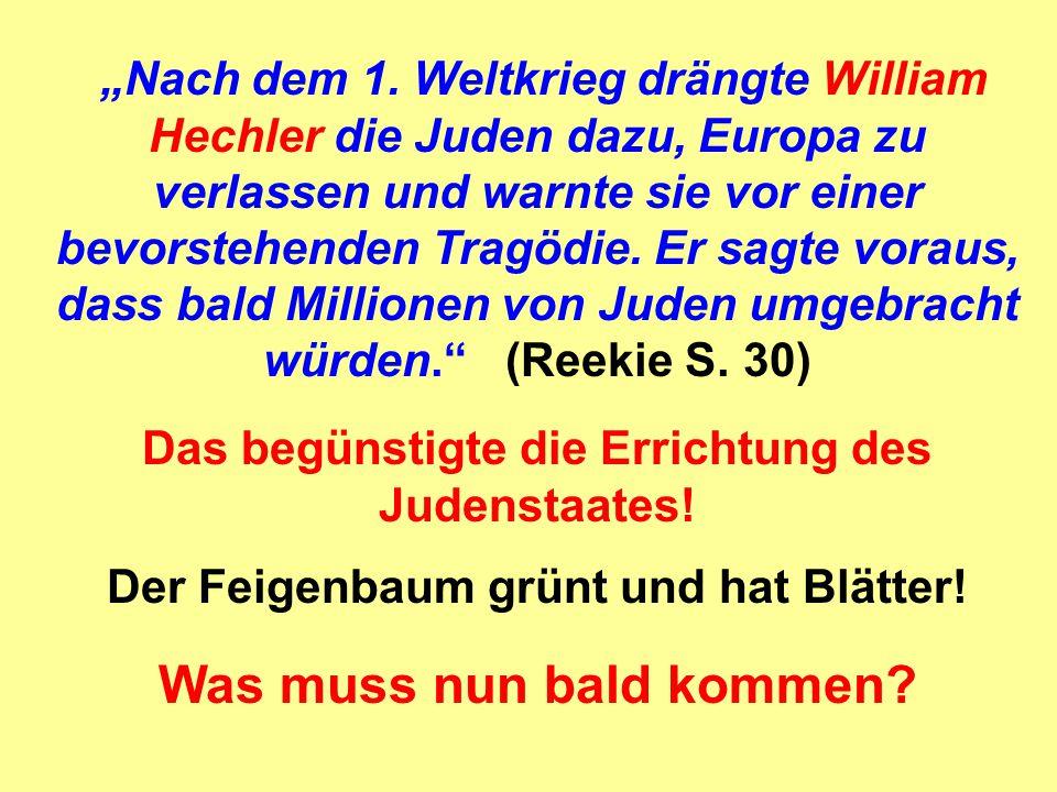 """""""Nach dem 1. Weltkrieg drängte William Hechler die Juden dazu, Europa zu verlassen und warnte sie vor einer bevorstehenden Tragödie. Er sagte voraus,"""