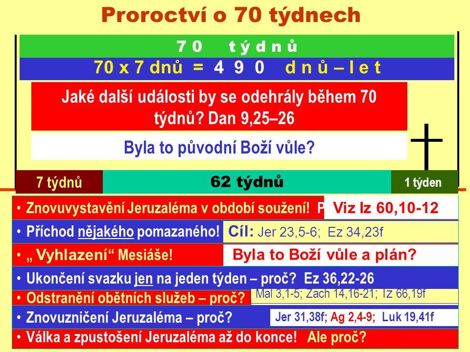 """Odstranění obětních služeb – proč? """" Vyhlazení """" Mesiáše! Proroctví o 70 týdnech 7 týdnů 62 týdnů 7 0 t ý d n ů 70 x 7 dnů = 4 9 0 d n ů – l e t 1 týd"""