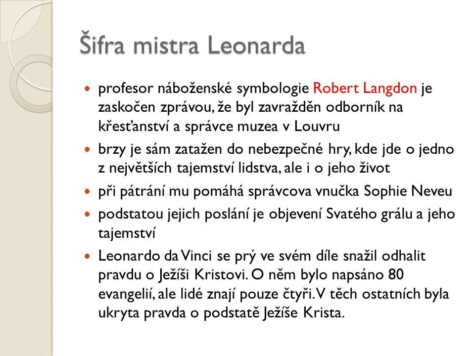 Šifra mistra Leonarda profesor náboženské symbologie Robert Langdon je zaskočen zprávou, že byl zavražděn odborník na křesťanství a správce muzea v Lo