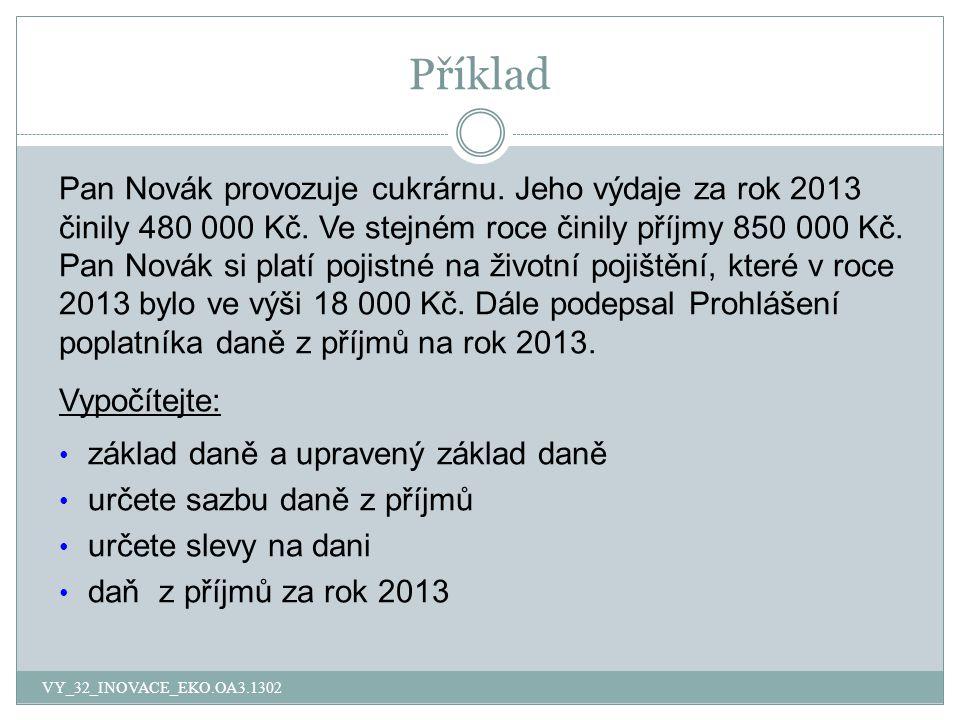 Příklad Pan Novák provozuje cukrárnu. Jeho výdaje za rok 2013 činily 480 000 Kč.