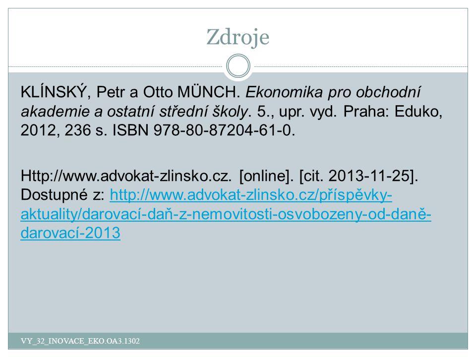 Zdroje VY_32_INOVACE_EKO.OA3.1302 KLÍNSKÝ, Petr a Otto MÜNCH.