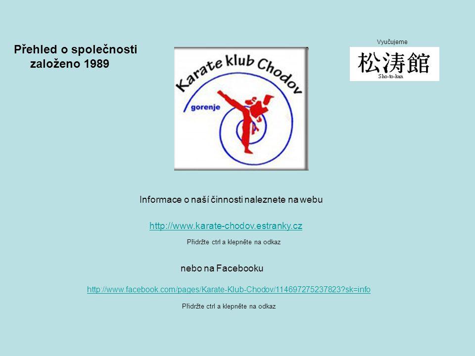 Informace o naší činnosti naleznete na webu http://www.karate-chodov.estranky.cz Přidržte ctrl a klepněte na odkaz nebo na Facebooku http://www.facebo