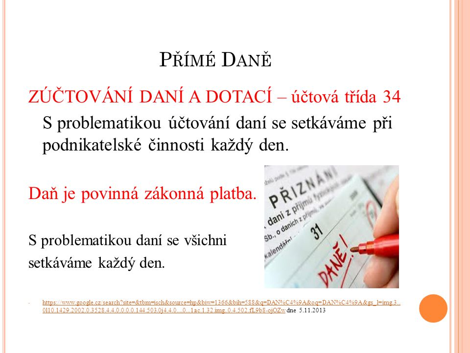 P ŘÍMÉ DANĚ Daň je povinná zákonná platba.