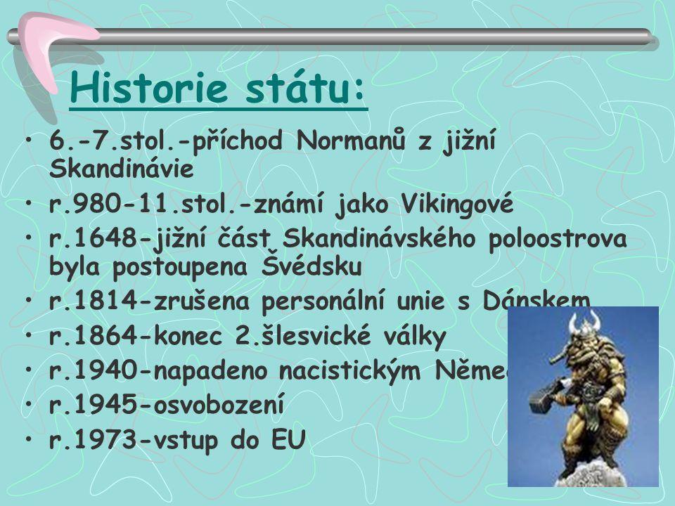 Historie státu: 6.-7.stol.-příchod Normanů z jižní Skandinávie r.980-11.stol.-známí jako Vikingové r.1648-jižní část Skandinávského poloostrova byla p