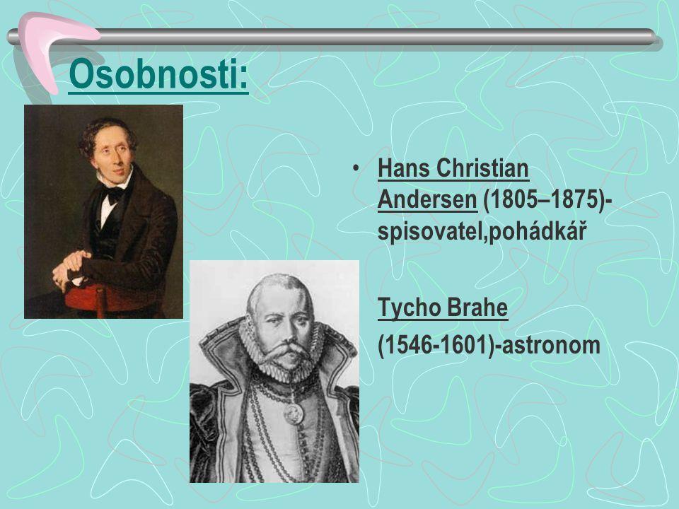 Osobnosti: Hans Christian Andersen (1805–1875)- spisovatel,pohádkář Tycho Brahe (1546-1601)-astronom