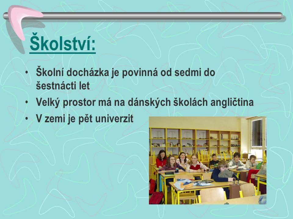 Školství: Školní docházka je povinná od sedmi do šestnácti let Velký prostor má na dánských školách angličtina V zemi je pět univerzit