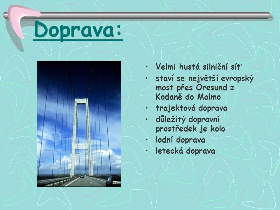 Doprava: Velmi hustá silniční síť staví se největší evropský most přes Oresund z Kodaně do Malmo trajektová doprava důležitý dopravní prostředek je ko