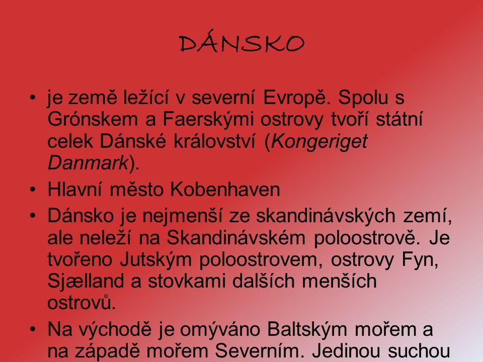 DÁNSKO je země ležící v severní Evropě. Spolu s Grónskem a Faerskými ostrovy tvoří státní celek Dánské království (Kongeriget Danmark). Hlavní město K