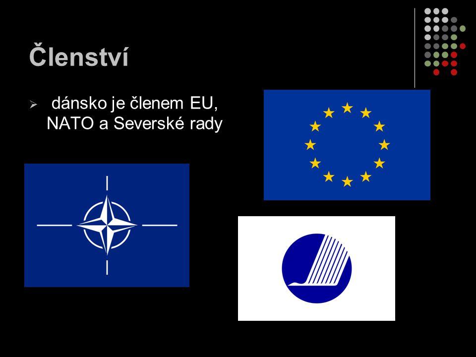 Členství  dánsko je členem EU, NATO a Severské rady