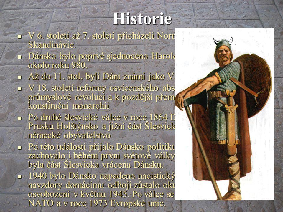 Historie V 6. století až 7. století přicházeli Normané z jižní Skandinávie. V 6. století až 7. století přicházeli Normané z jižní Skandinávie. Dánsko