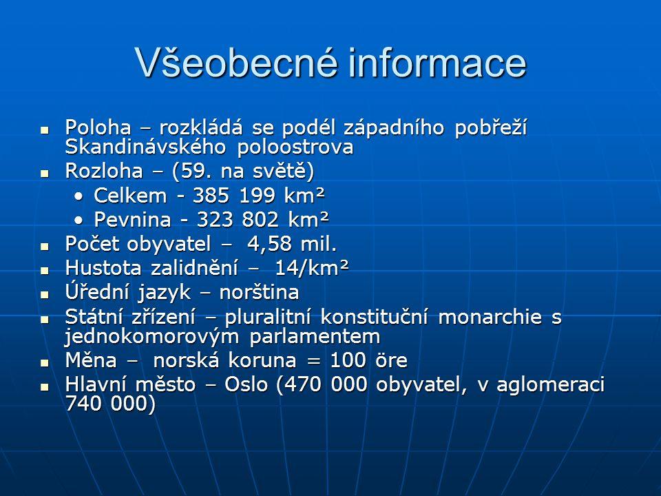 Všeobecné informace Poloha – rozkládá se podél západního pobřeží Skandinávského poloostrova Poloha – rozkládá se podél západního pobřeží Skandinávskéh