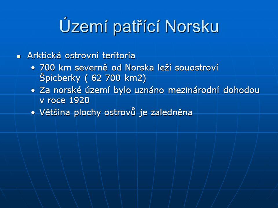 Území patřící Norsku Arktická ostrovní teritoria Arktická ostrovní teritoria 700 km severně od Norska leží souostroví Špicberky ( 62 700 km2)700 km se