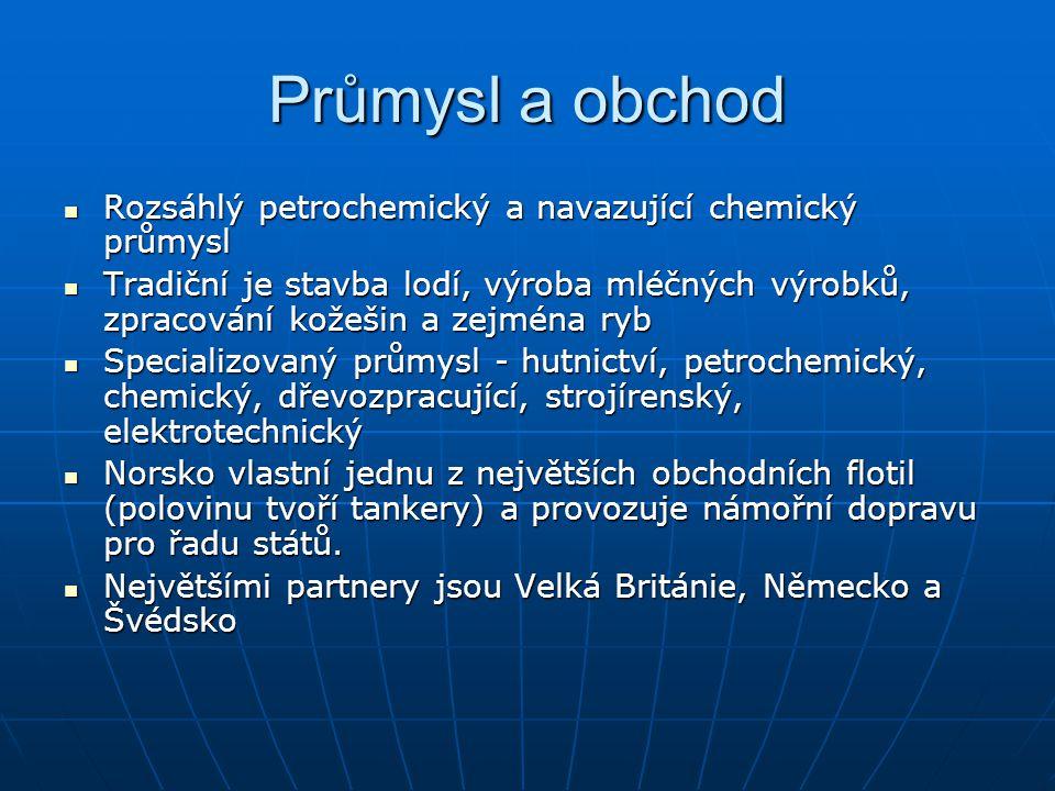 Průmysl a obchod Rozsáhlý petrochemický a navazující chemický průmysl Rozsáhlý petrochemický a navazující chemický průmysl Tradiční je stavba lodí, vý