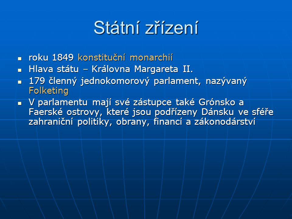 Státní zřízení roku 1849 konstituční monarchií roku 1849 konstituční monarchií Hlava státu – Královna Margareta II. Hlava státu – Královna Margareta I