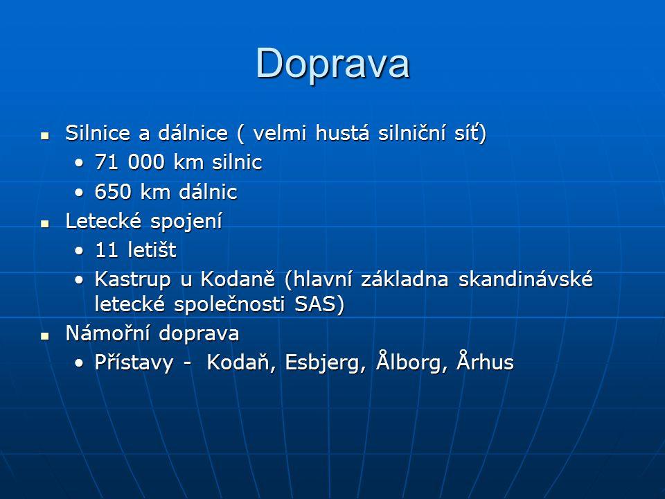 Doprava Silnice a dálnice ( velmi hustá silniční síť) Silnice a dálnice ( velmi hustá silniční síť) 71 000 km silnic71 000 km silnic 650 km dálnic650