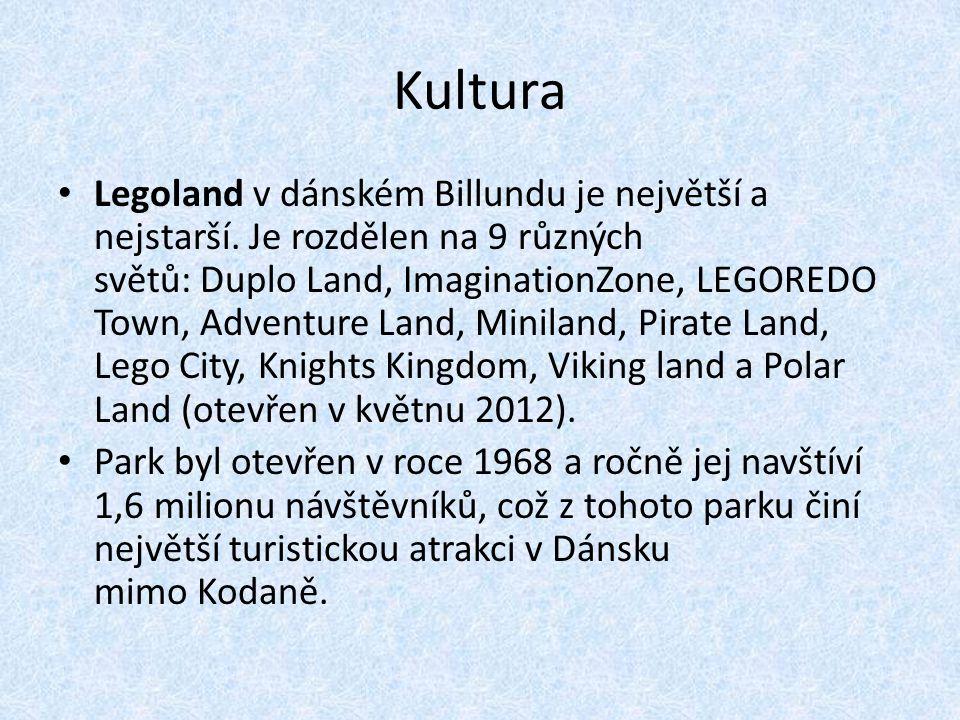 Kultura Legoland v dánském Billundu je největší a nejstarší. Je rozdělen na 9 různých světů: Duplo Land, ImaginationZone, LEGOREDO Town, Adventure Lan