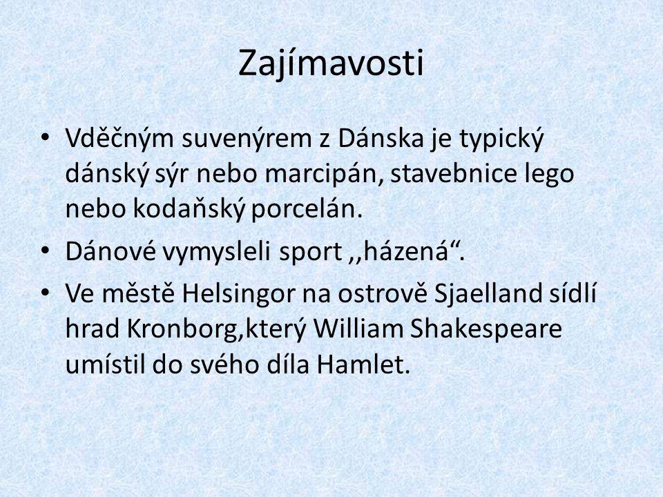 """Zajímavosti Vděčným suvenýrem z Dánska je typický dánský sýr nebo marcipán, stavebnice lego nebo kodaňský porcelán. Dánové vymysleli sport,,házená"""". V"""