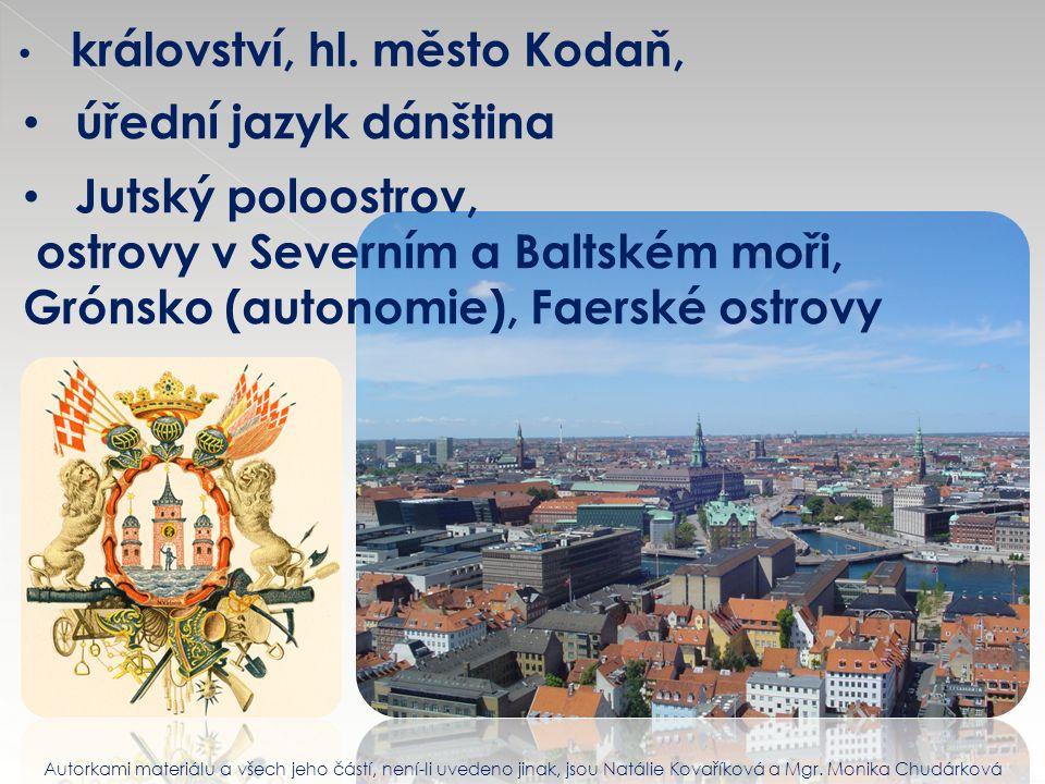 úřední jazyk dánština Jutský poloostrov, ostrovy v Severním a Baltském moři, Grónsko (autonomie), Faerské ostrovy království, hl. město Kodaň, Autorka