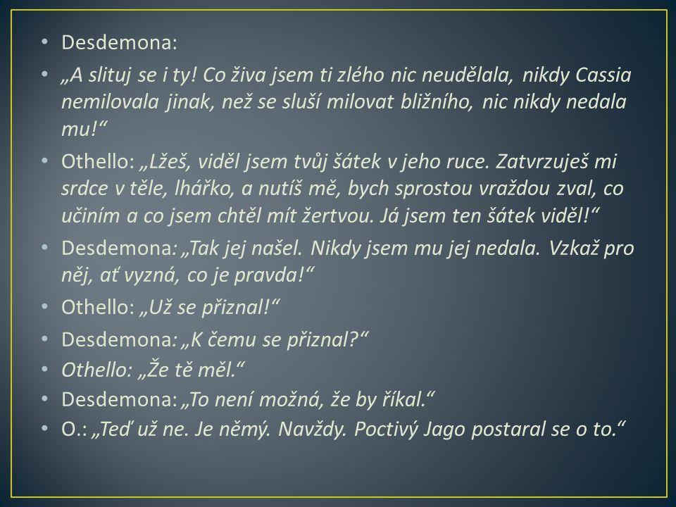 "Desdemona: ""A slituj se i ty."