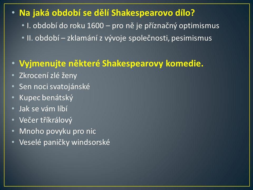 Na jaká období se dělí Shakespearovo dílo.I.