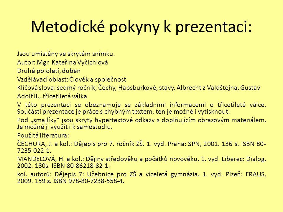 Metodické pokyny k prezentaci: Jsou umístěny ve skrytém snímku. Autor: Mgr. Kateřina Vyčichlová Druhé pololetí, duben Vzdělávací oblast: Člověk a spol