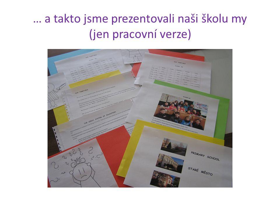 … a takto jsme prezentovali naši školu my (jen pracovní verze)