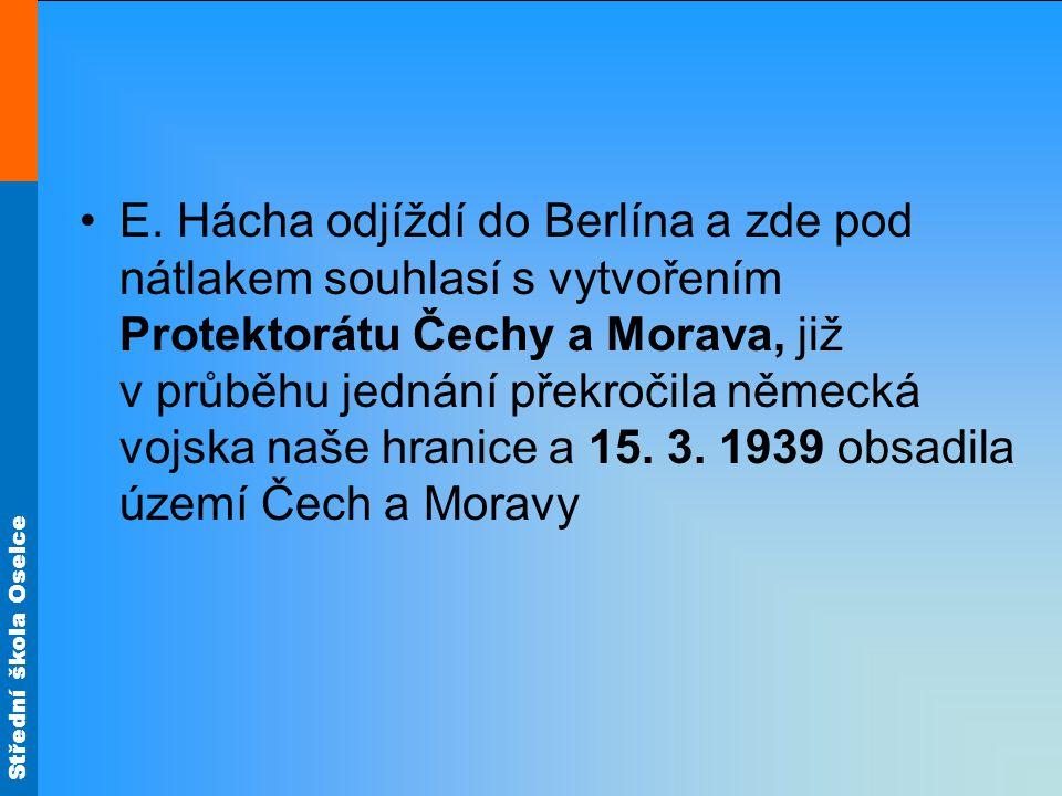 Střední škola Oselce 1939 Hitler se systematicky připravuje na válku v květnu 1939 podepisují Ribbentrop a Molotov Sovětsko- německý pakt o neútočení, čímž se Hitler zbavil hrozby boje na 2 frontách