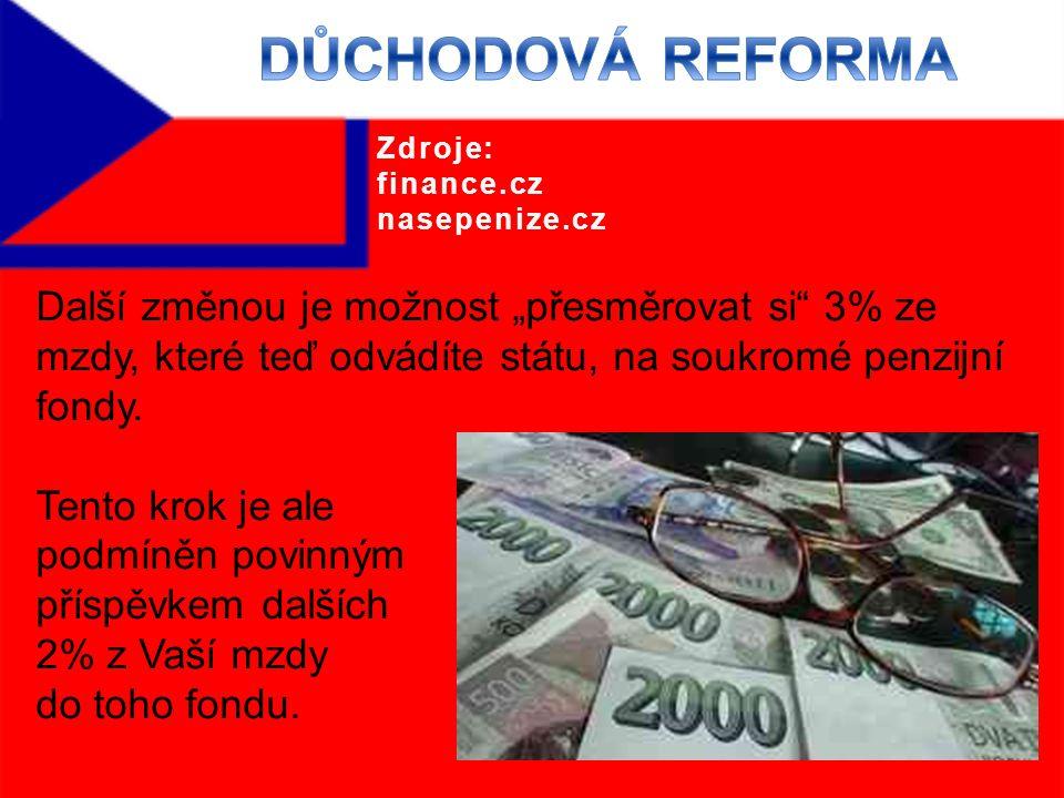 """Další změnou je možnost """"přesměrovat si 3% ze mzdy, které teď odvádíte státu, na soukromé penzijní fondy."""