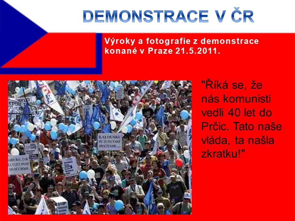 Říká se, že nás komunisti vedli 40 let do Prčic.
