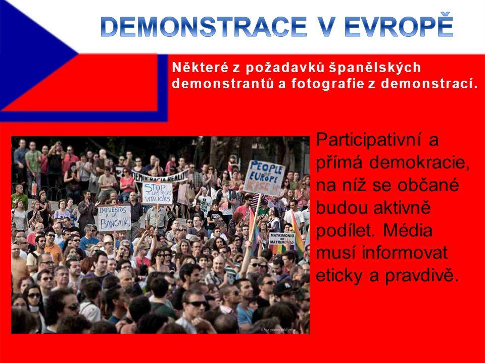 Participativní a přímá demokracie, na níž se občané budou aktivně podílet.