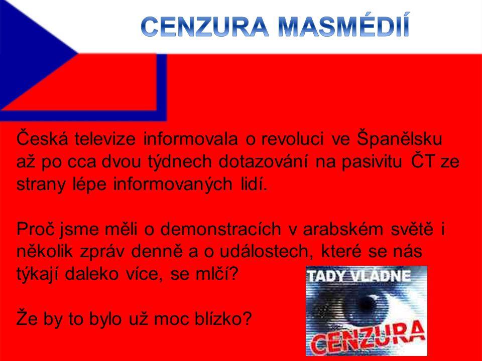 Česká televize informovala o revoluci ve Španělsku až po cca dvou týdnech dotazování na pasivitu ČT ze strany lépe informovaných lidí.