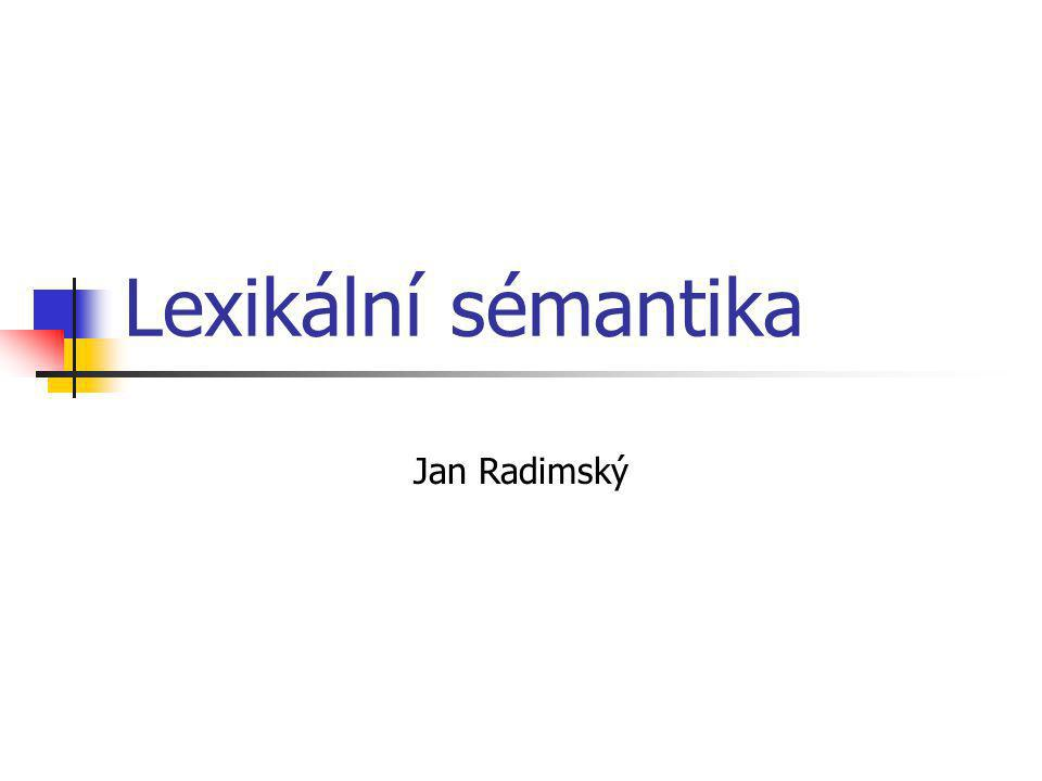 Lexikální sémantika Jan Radimský