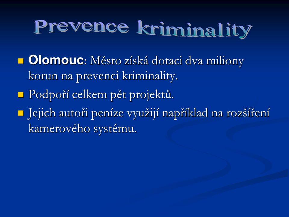 Olomouc : Město získá dotaci dva miliony korun na prevenci kriminality.