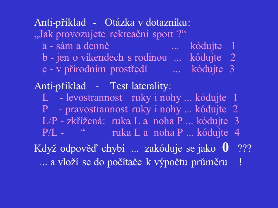 Syntaktické = formálně-logické podmínky 1. alespoň dvě různé kategorie 2.