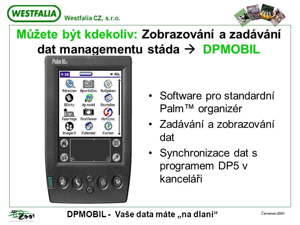"""Westfalia CZ, s.r.o. Červenec 2001 DPMOBIL - Vaše data máte """"na dlani"""" Můžete být kdekoliv: Zobrazování a zadávání dat managementu stáda  DPMOBIL Sof"""