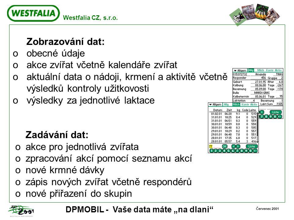 """Westfalia CZ, s.r.o. Červenec 2001 DPMOBIL - Vaše data máte """"na dlani"""" Zobrazování dat: o obecné údaje o akce zvířat včetně kalendáře zvířat o aktuáln"""