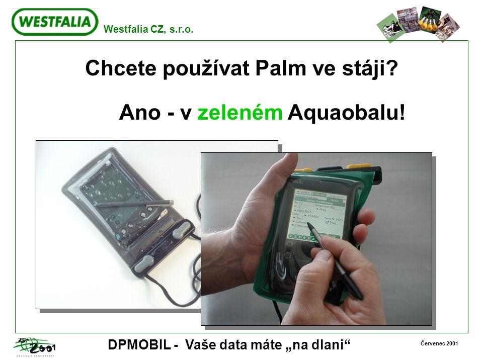 """Westfalia CZ, s.r.o. Červenec 2001 DPMOBIL - Vaše data máte """"na dlani"""" Chcete používat Palm ve stáji? Ano - v zeleném Aquaobalu!"""