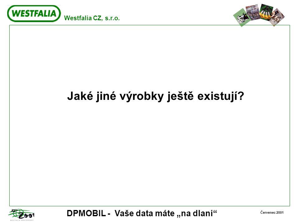 """Westfalia CZ, s.r.o. Červenec 2001 DPMOBIL - Vaše data máte """"na dlani"""" Jaké jiné výrobky ještě existují?"""