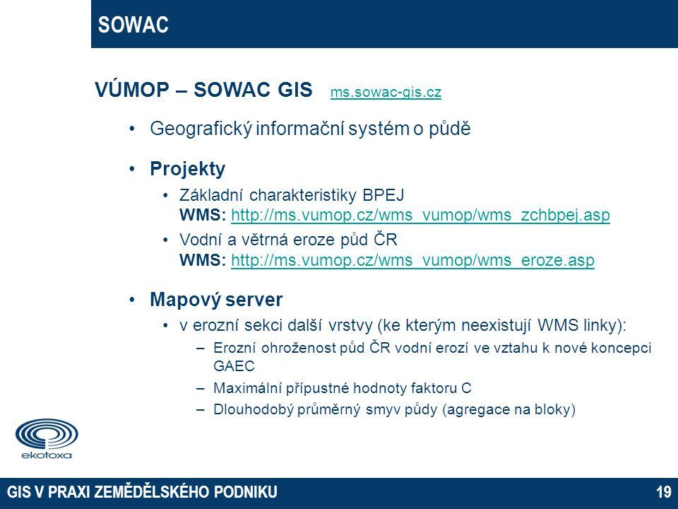GIS V PRAXI ZEMĚDĚLSKÉHO PODNIKU19 SOWAC VÚMOP – SOWAC GIS ms.sowac-gis.cz ms.sowac-gis.cz Geografický informační systém o půdě Projekty Základní char